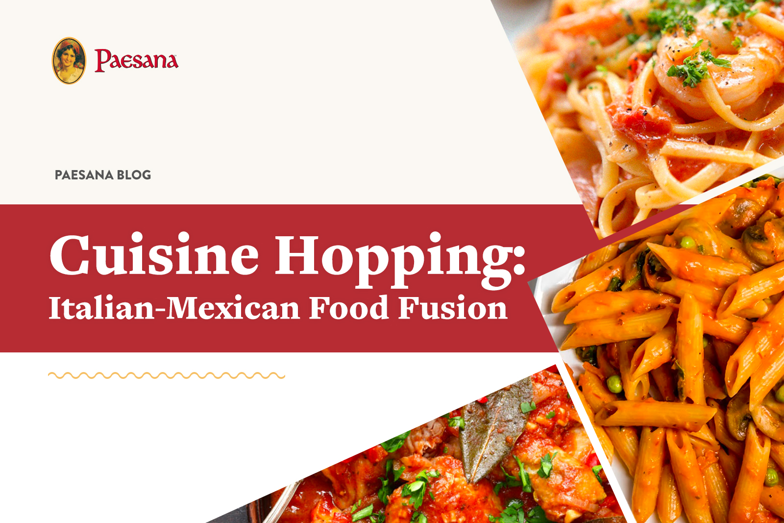 Assorted italian dishes with text - Cuisine Hopping- Italian-Mexican Food Fusion
