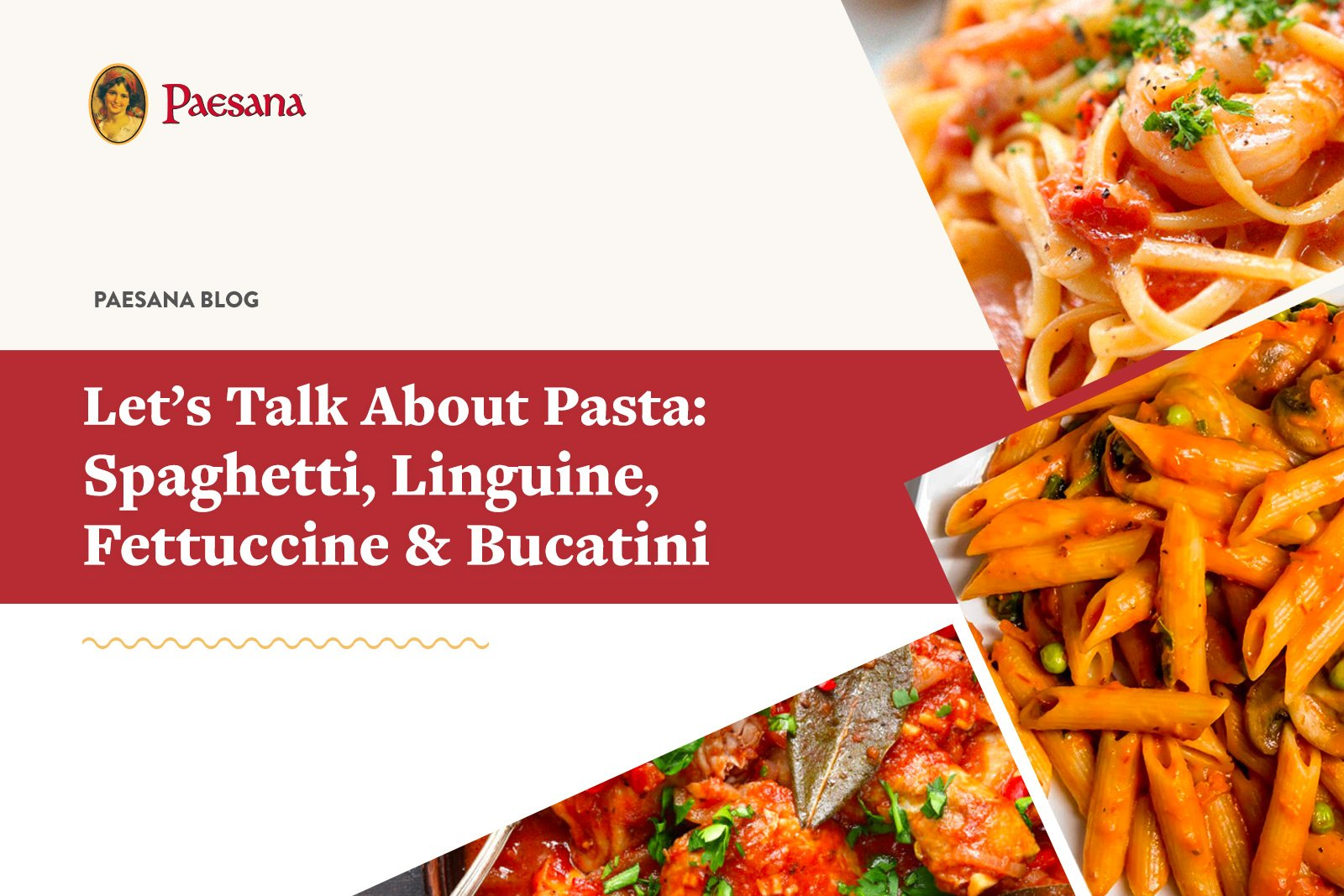 Scrumptous Pasta Dishes with text - Lets talk about Pasta - Let's Talk About Pasta-  Spaghetti, Linguine, Fettuccine & Bucatini